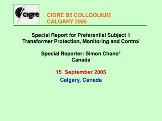Special Report for Preferential Subject 1 Transformer Protection, Monitoring and Control  Special Reporter: Simon Chano