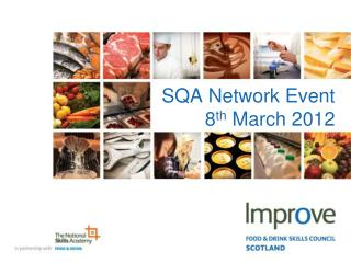 SQA Network Event 8 th  March 2012