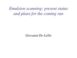 Emulsion scanning: present status and plans for the coming run
