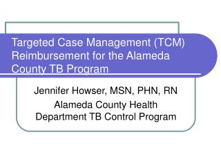 TCM REIMBURSEMENT FOR PHNS IN TB PROGRAMS