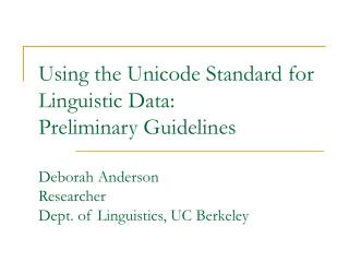 Using Unicode for Linguistic Data