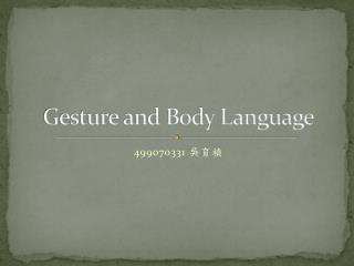 Gesture and Body Language