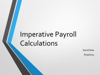 Imperative Payroll Calculations