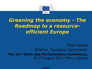 Greening the economy - The Roadmap to a resource-efficient Europe
