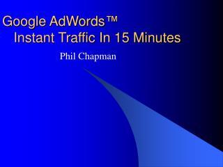 Google AdWords      Instant Traffic In 15 Minutes