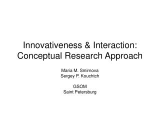 Innovativeness & Interaction:  Conceptual Research Approach