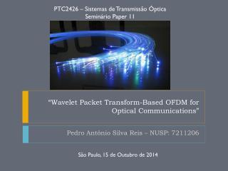 """ Wavelet Packet Transform-Based  OFDM for  Optical  Communications """