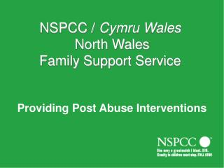 NSPCC /  Cymru Wales  North Wales  Family Support Service