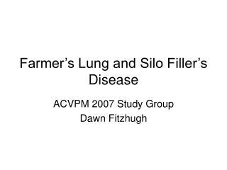 Farmer's Lung and Silo Filler's Disease