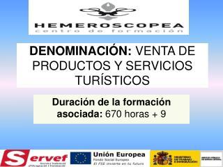 DENOMINACIÓN:  VENTA DE PRODUCTOS Y SERVICIOS TURÍSTICOS