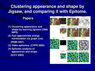 Clustering appearance and shape by Jigsaw, and comparing it with Epitome.