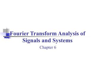 Fourier Transform Analysis of Signals and Systems