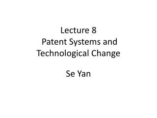 Lecture 8  Patent Systems and Technological Change