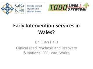 Early Intervention Services in Wales?