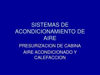 SISTEMAS DE ACONDICIONAMIENTO DE AIRE