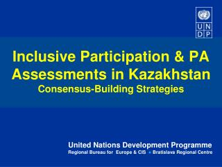 Inclusive Participation & PA Assessments in Kazakhstan Consensus-Building Strategies