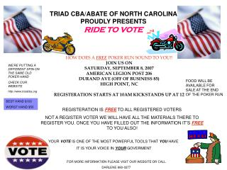 TRIAD CBA/ABATE OF NORTH CAROLINA  PROUDLY PRESENTS  RIDE TO VOTE
