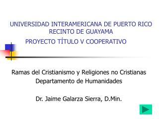 UNIVERSIDAD INTERAMERICANA DE PUERTO RICO  RECINTO DE GUAYAMA PROYECTO TÍTULO V COOPERATIVO