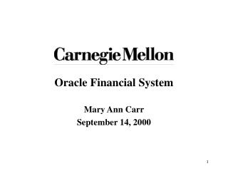 Oracle Financial System Mary Ann Carr September 14, 2000