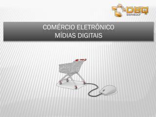 Comércio eletrônico mídias digitais