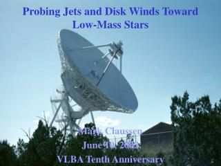 Probing Jets and Disk Winds Toward  Low-Mass Stars