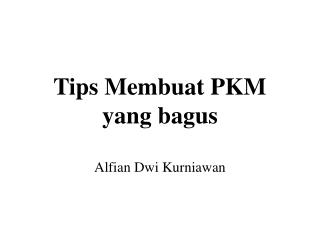 Tips  Membuat  PKM yang  bagus