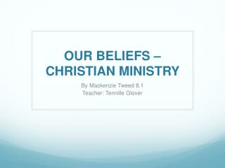 OUR BELIEFS – CHRISTIAN MINISTRY