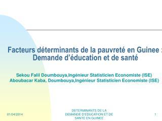 Facteurs d terminants de la pauvret  en Guinee : Demande d  ducation et de sant