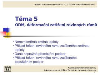Téma 5 ODM, deformační zatížení rovinných rámů