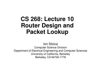 CS 268: Lecture 10 Router Design and Packet Lookup
