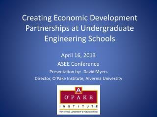 Creating Economic Development Partnerships at Undergraduate Engineering Schools
