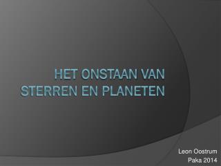 Het  onstaan  van sterren en planeten