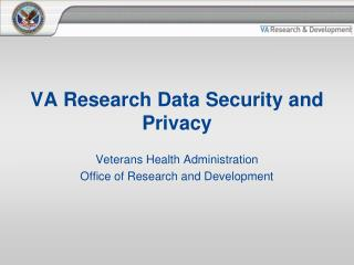 VA Research Data Security and Privacy