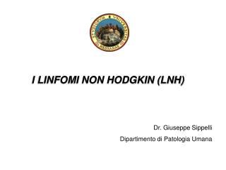 I LINFOMI NON HODGKIN (LNH)