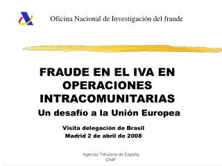 FRAUDE EN EL IVA EN OPERACIONES INTRACOMUNITARIAS  Un desaf�o a la Uni�n Europea