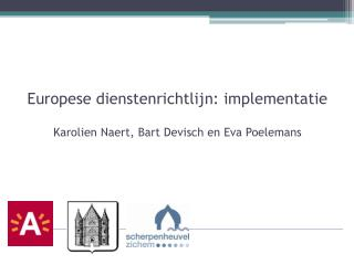 Europese dienstenrichtlijn: implementatie Karolien Naert, Bart  Devisch  en Eva Poelemans