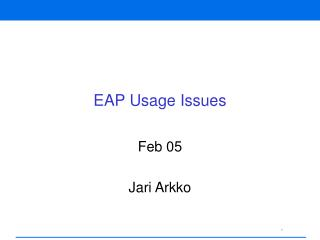 EAP Usage Issues