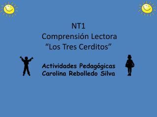 """NT1  Comprensión Lectora   """" Los Tres Cerditos"""" Actividades Pedagógicas  Carolina Rebolledo Silva"""