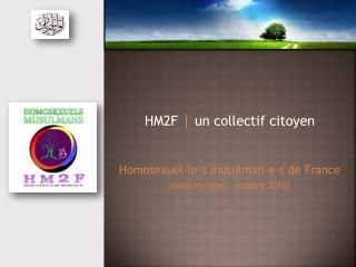 HM2F  |  un collectif citoyen Homosexuel-le-s musulman-e-s de France