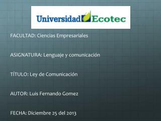 FACULTAD : Ciencias Empresariales  ASIGNATURA:  Lenguaje  y comunicaci ón