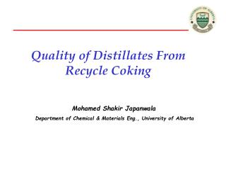 Quality of Distillates From Recycle Coking