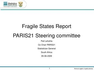 Fragile States Report PARIS21 Steering committee Pali Lehohla Co Chair PARIS21
