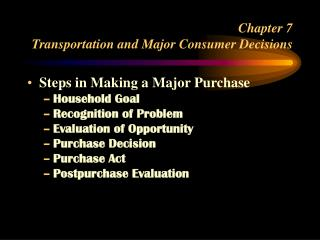 Chapter 7  Transportation and Major Consumer Decisions