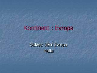 Kontinent : Evropa