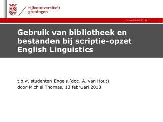 Gebruik  van  bibliotheek  en  bestanden bij scriptie-opzet English Linguistics