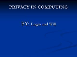 PRIVACY IN COMPUTING