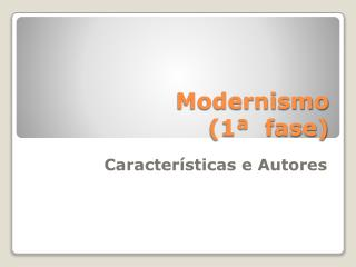 Modernismo  (1ª  fase)