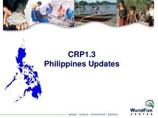 CRP1.3 Philippines Updates