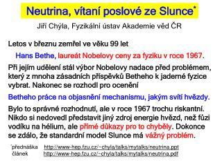 Neutrina, vítaní poslové z e  Slunce *