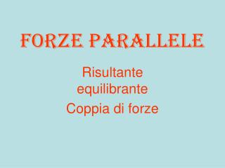 Forze parallele
